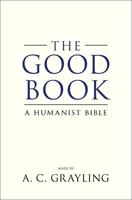 A. C. Grayling: The Good Book