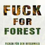 Fuck for Forest Filmplakat
